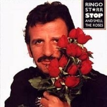 Starr, Ringo - Stop And Smell The Roses Single