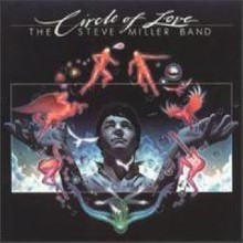 Steve Miller Band - Circle Of Love Single
